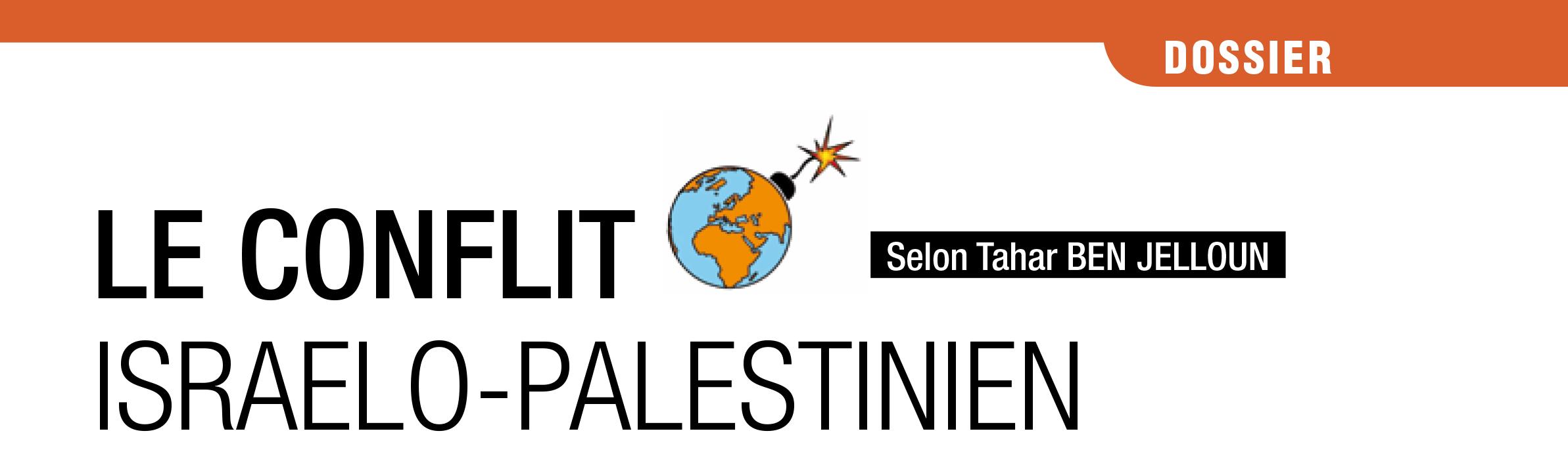 Le conflit israélo-palestinien – selon Tahar Ben JELLOUN